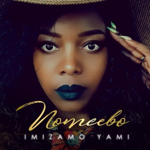 Listen to Imizamo Yami song with lyrics from Nomcebo Zikode