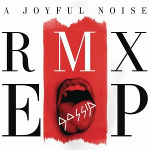 Gossip的專輯A Joyful Noise RMX EP