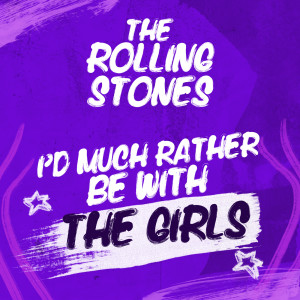Album I'd Much Rather Be With The Girls from The Rolling Stones