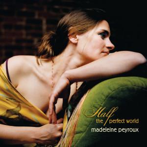 Half The Perfect World 2006 Madeleine Peyroux