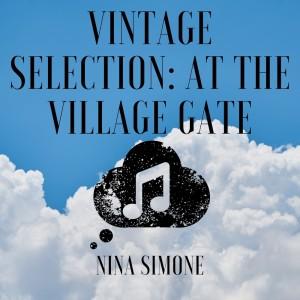 Nina Simone的專輯Vintage Selection: At the Village Gate (2021 Remastered)