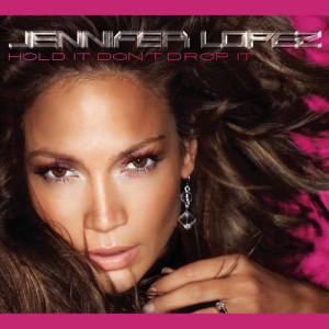 Jennifer Lopez的專輯Hold It Don't Drop It