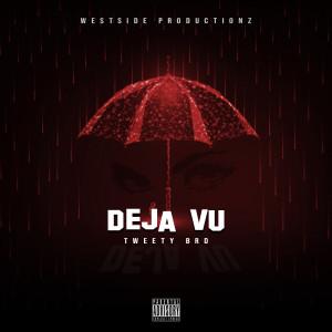 Album Deja Vu from Tweety Brd