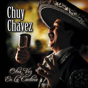 Otra Vez En La Cantina 2007 Chuy Chavez