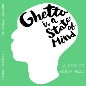 อัลบัม G.H.E.T.T.O. (L.A_TRONIC's State of Mind House Mix) ศิลปิน Siedah Garrett