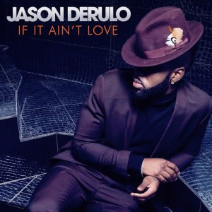 Listen to If It Ain't Love song with lyrics from Jason Derulo