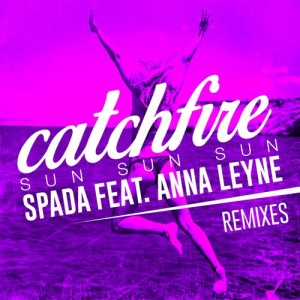 Listen to Catchfire (Sun Sun Sun) [feat. Anna Leyne] [Dave Rose Remix] (Dave Rose Remix) song with lyrics from Spada