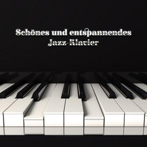 Album Schönes und entspannendes Jazz-Klavier - Heile deinen Geist und finde Liebe from Jazz Musik Akademie