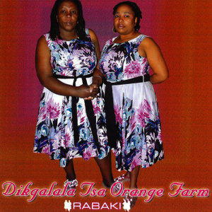 Listen to E Na Le Nako song with lyrics from Dikgalala Tsa Orange Farm