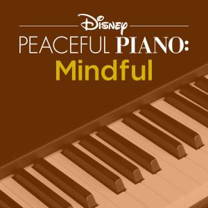 Album Disney Peaceful Piano: Mindful from Disney Peaceful Piano
