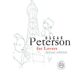 Oscar Peterson For Lovers (Deluxe Edition)