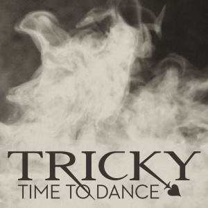 Tricky的專輯Time To Dance (Remixes)