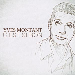 Yves Montand & Friends的專輯C'est Si Bon