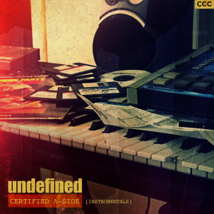 Undefined的專輯Certified A-Side (Instrumentals)