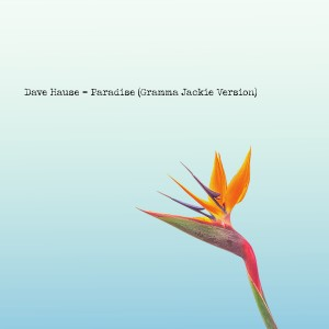Album Paradise (Gramma Jackie Version) from Dave Hause