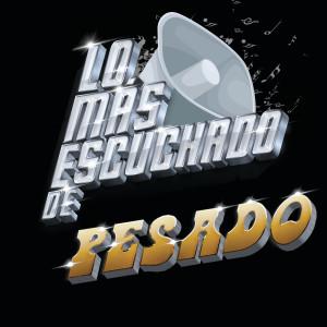 Album Lo Más Escuchado De from Pesado