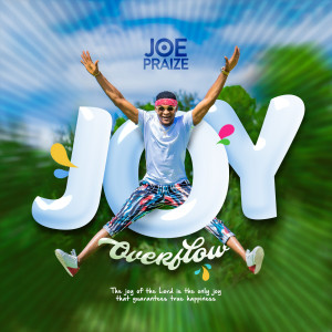 Album Joy Overflow from Joepraize