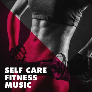 Album Self Care Fitness Music from Fitness Beats Playlist