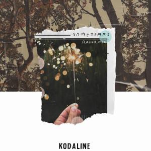 Kodaline的專輯Sometimes (Radio Mix)