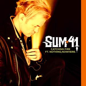 Catching Fire (feat. nothing,nowhere.) dari Sum 41