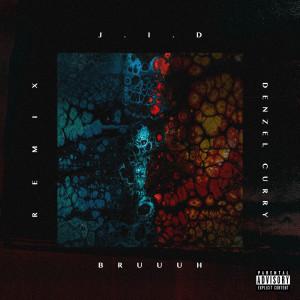 Album Bruuuh (Remix) (Explicit) from J.I.D