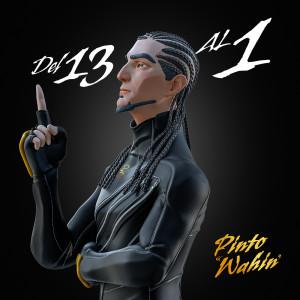 """Album Del 13 al 1 from Pinto """"Wahin"""""""