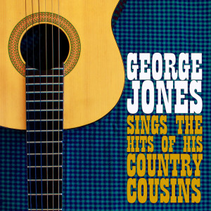 George Jones Sings the Hits of His Country Cousins