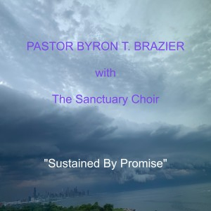 Album Sustained by Promise (Live) from Pastor Byron T. Brazier