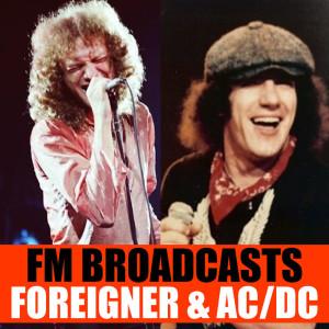 Foreigner的專輯FM Broadcasts Foreigner & AC/DC