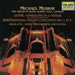 Album Dupré: Symphony for Organ and Orchestra in G Minor, Op. 25 - Rheinberger: Organ Concerto No. 1 in F Major, Op. 137 from Royal Philharmonic Orchestra