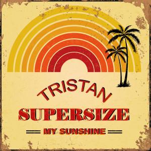 Album Supersize My Sunshine (1984 GMC Remix) from Tristan
