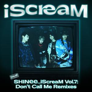 อัลบัม iScreaM Vol.7 : Don't Call Me Remixes ศิลปิน SHINee