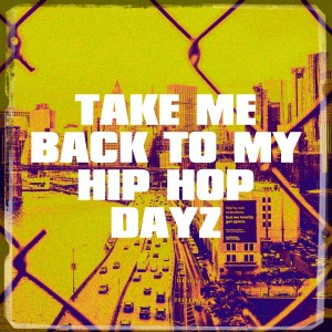 Album Take Me Back to My Hip Hop Dayz from Urban Beats