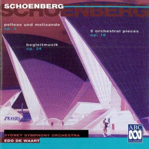Schoenberg: Pelleas und Melisande, 5 Pieces For Orchestra, Begleitmusik