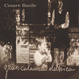 Gran Calavera Elettrica 2003 Cesare Basile