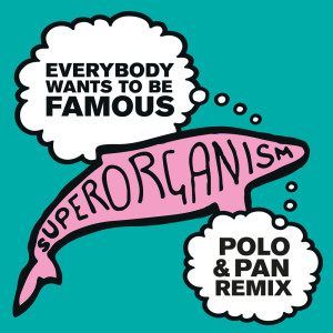 Album Everybody Wants To Be Famous from Superorganism