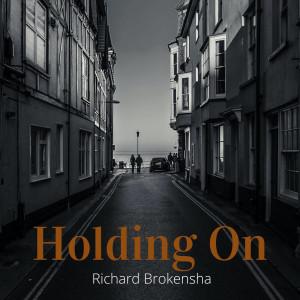 Album Holding On from Richard Brokensha