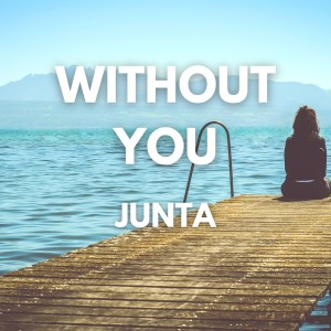 Album Without You from Junta