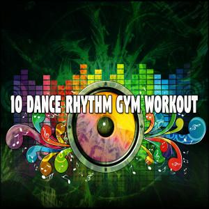 CDM Project的專輯10 Dance Rhythm Gym Workout