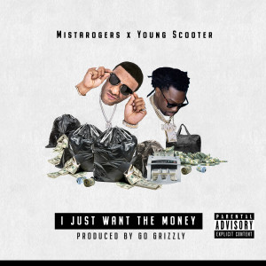 Album I Just Want the Money (feat. Young Scooter) (Explicit) from Mistarogers
