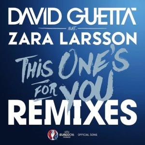 Listen to This One's for You (feat. Zara Larsson) [Official Song UEFA EURO 2016] (Extended) song with lyrics from David Guetta
