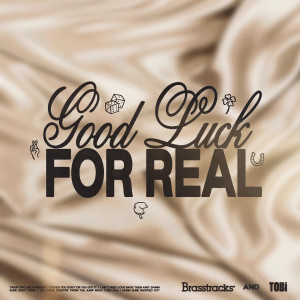 Album Good Luck For Real (Explicit) from Brasstracks