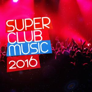 Album Super Club Music 2016 from Club Music 2015