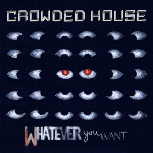 Album Whatever You Want from Crowded House