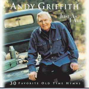 Just As I Am 1998 Andy Griffith