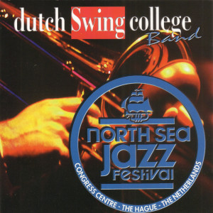 Album Live at the North Sea Jazz Festival from Dutch Swing College Band