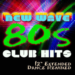 """Remix Factory的專輯'80s New Wave Club Hits Workout (12"""" Extended Dance ReMixed)"""
