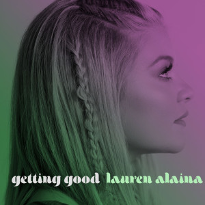 Album Getting Good from Lauren Alaina