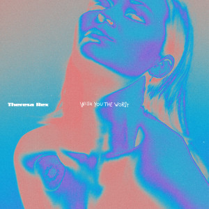 Album Wish You The Worst from Theresa Rex