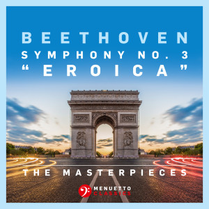 """Album The Masterpieces - Beethoven: Symphony No. 3 in E-Flat Major, Op. 55 """"Eroica"""" from Slovak Philharmonic Orchestra"""